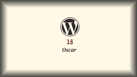 WordPress 3.6 Oscar Güncellemesi